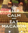 KEEP CALM AND EAT MACARON - Personalised Poster A4 size