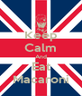 Keep Calm And Eat Macaroni - Personalised Poster A4 size