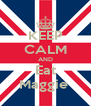 KEEP CALM AND Eat Maggie  - Personalised Poster A4 size