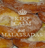 KEEP CALM AND eat  MALASSADAS - Personalised Poster A4 size