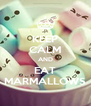 KEEP CALM AND EAT MARMALLOWS - Personalised Poster A4 size