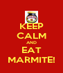 KEEP CALM AND EAT MARMITE! - Personalised Poster A4 size