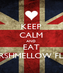 KEEP CALM AND EAT MARSHMELLOW FLUFF - Personalised Poster A4 size