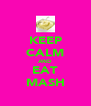 KEEP CALM AND EAT MASH - Personalised Poster A4 size
