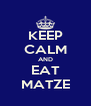 KEEP CALM AND EAT MATZE - Personalised Poster A4 size