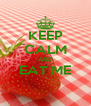 KEEP CALM AND EAT ME  - Personalised Poster A4 size