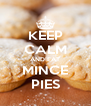 KEEP CALM AND EAT MINCE PIES - Personalised Poster A4 size