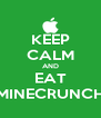 KEEP CALM AND EAT MINECRUNCH - Personalised Poster A4 size