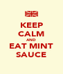 KEEP CALM AND EAT MINT SAUCE - Personalised Poster A4 size