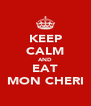 KEEP CALM AND EAT MON CHERI - Personalised Poster A4 size