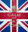 KEEP CALM AND EAT MORE! - Personalised Poster A4 size