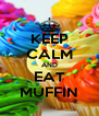 KEEP CALM AND EAT MUFFIN - Personalised Poster A4 size