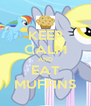 KEEP CALM AND EAT MUFFINS - Personalised Poster A4 size