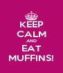 KEEP CALM AND EAT MUFFINS! - Personalised Poster A4 size