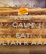 KEEP CALM AND EAT MULTAN K AAAM - Personalised Poster A4 size