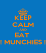 KEEP CALM AND EAT  !! MUNCHIES !! - Personalised Poster A4 size