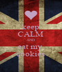 keep CALM AND eat my  cookies - Personalised Poster A4 size