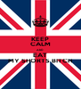 KEEP CALM AND EAT MY SHORTS BITCH - Personalised Poster A4 size