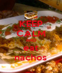 KEEP CALM AND eat nachos - Personalised Poster A4 size