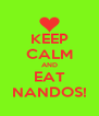 KEEP CALM AND EAT NANDOS! - Personalised Poster A4 size