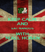 KEEP CALM AND EAT NANDOS WITH NIALL HORAN - Personalised Poster A4 size