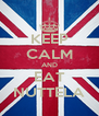 KEEP CALM AND EAT NUTTELA - Personalised Poster A4 size