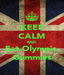 KEEP CALM AND Eat Olympic  Gummies - Personalised Poster A4 size