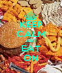 KEEP CALM AND EAT ON - Personalised Poster A4 size