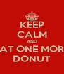 KEEP CALM AND EAT ONE MORE DONUT - Personalised Poster A4 size