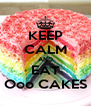 KEEP CALM AND EAT Ooo CAKES - Personalised Poster A4 size