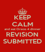 KEEP CALM and eat Oreos 4 dinner REVISION SUBMITTED - Personalised Poster A4 size