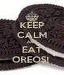 KEEP CALM AND EAT OREOS!  - Personalised Poster A4 size