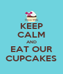 KEEP CALM AND EAT OUR CUPCAKES - Personalised Poster A4 size