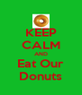 KEEP CALM AND Eat Our Donuts - Personalised Poster A4 size