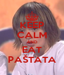 KEEP CALM AND EAT PAŠTATA - Personalised Poster A4 size