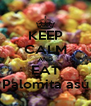 KEEP CALM AND EAT Palomita asú - Personalised Poster A4 size