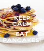 KEEP CALM AND EAT PANCAKES! - Personalised Poster A4 size