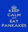 KEEP CALM AND EAT PANKAKES - Personalised Poster A4 size