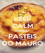 KEEP CALM AND EAT PASTEIS DO MAURO - Personalised Poster A4 size