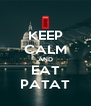 KEEP CALM AND EAT PATAT - Personalised Poster A4 size