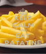 KEEP CALM AND EAT PATATINE - Personalised Poster A4 size