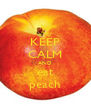 KEEP CALM AND eat peach - Personalised Poster A4 size