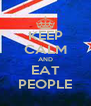 KEEP CALM AND EAT PEOPLE - Personalised Poster A4 size
