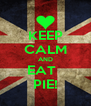 KEEP CALM AND EAT   PIE! - Personalised Poster A4 size