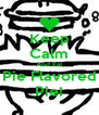 Keep Calm And Eat Pie Flavored Pie! - Personalised Poster A4 size