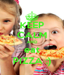 KEEP CALM AND eat PIZZA :) - Personalised Poster A4 size