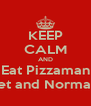 KEEP CALM AND Eat Pizzaman Sunset and Normandie  - Personalised Poster A4 size