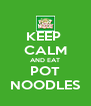 KEEP  CALM AND EAT POT NOODLES - Personalised Poster A4 size