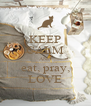 KEEP CALM AND eat, pray, LOVE - Personalised Poster A4 size