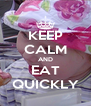KEEP CALM AND EAT QUICKLY - Personalised Poster A4 size